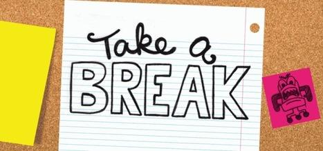 Take a Break! You Need it! | Social Age | Scoop.it