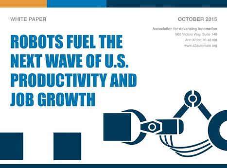 A3 releases report on robots fueling productivity | Silicon Valley Robotics | The Robot Times | Scoop.it