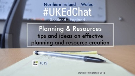 Session 319: Planning and Resources – UKEdChat.com | ICTmagic | Scoop.it