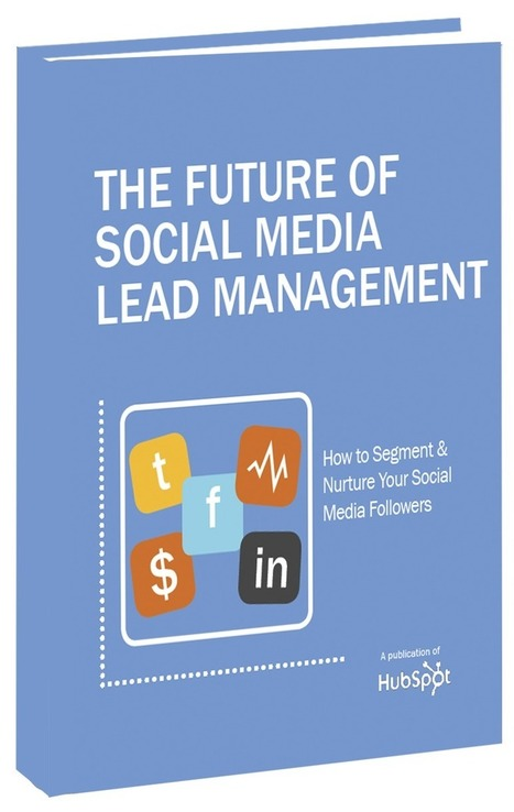 The Future of Social Media Lead Management | marketing tips | Scoop.it