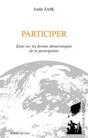 Participer, enquête sur les formes de l'expérience démocratique de Joëlle Zask | Participatif | Scoop.it