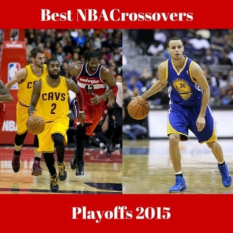 Best NBA Crossovers - Playoffs 2015 - Basketball Crossover   Basketball Locker   Scoop.it