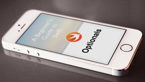 A Beginner's Guide to Optionals in Swift | iOS | Scoop.it