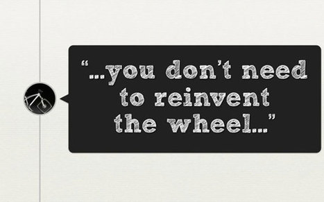 How to avoid reinventing the wheel | General | Scoop.it