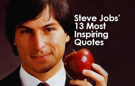 Steve Jobs' 13 Most Inspiring Quotes | Marketing | Scoop.it