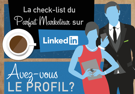 Le Guide du Parfait Marketeur sur LinkedIn | Web(marketing) & Social Media | Scoop.it