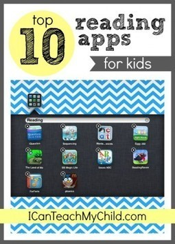 Top 10 Reading Apps for Kids - I Can Teach My Child! | Education | Scoop.it