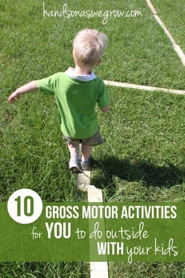 10 Gross Motor Activities to do Outside with the Kids | hands on : as we grow | Parenting Tools and Tips | Scoop.it