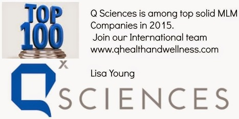 Q Sciences with Lisa Young: Q Sciences Among 100 Solid Top MLM Companies | Health and Wellness products from Q Sciences | Scoop.it