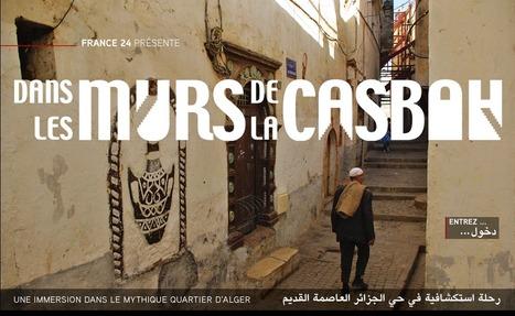 Dans les murs de la Casbah - France 24 | Films interactifs et webdocumentaires | Scoop.it