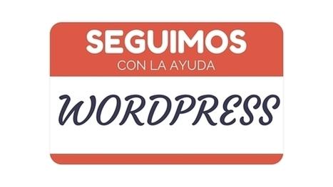Seguimos con las chuladas y Ayuda en WordPress - | Diseño web Wordpress y SEO | Scoop.it