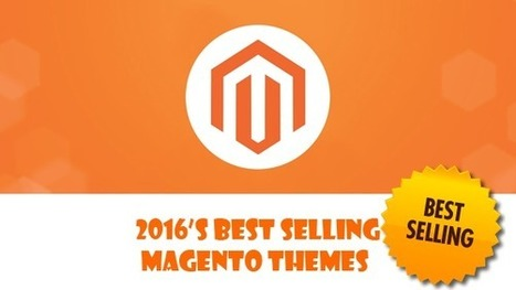 2016's Best Selling Magento Themes & Templates | Best Premium OpenCart Themes | Scoop.it