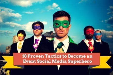 18 Proven Tactics to Become an Event Social Media Superhero | Event Social Media & Technology | Scoop.it