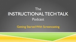 005 - Getting Started with Screencasting - Instructional Tech Talk | Screencasting 101 | Scoop.it