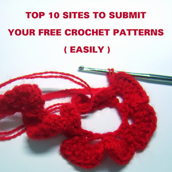 My top 10 favourite sites to submit free crochet patterns | Blogging tips | Scoop.it