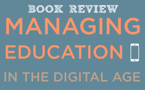 eBook Review: Managing Education in the Digital Age | Be The DOS | Scoop.it