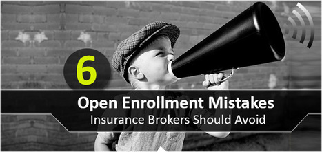Attention Brokers! Avoid These Costly Open Enrollment Mistakes!   Employee Benefits Administration   Scoop.it