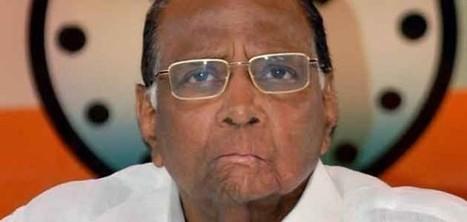 Pawar: no tie-up; Patel: option open in politics | India News | Scoop.it