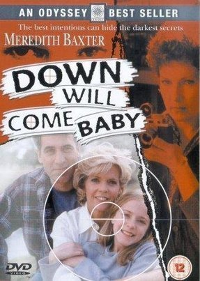 Down Will Come Baby (TV Movie 1999) | Thriller tv and film | Scoop.it