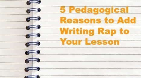 Five Pedagogical Reasons to Add Writing Rap to Your Lesson | Education Blog - Flocabulary | Using Hip Hop & Rap In Education | Scoop.it