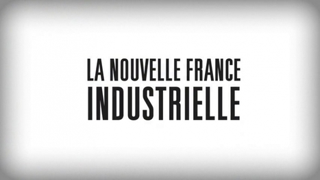La nouvelle France industrielle | S'emplir du monde... | Scoop.it