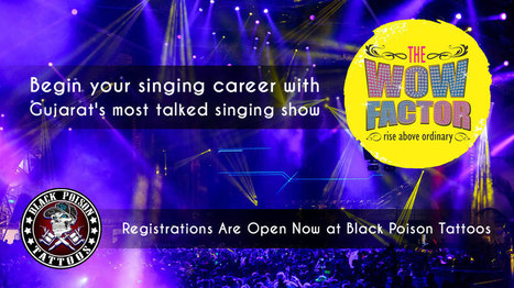 Begin your singing career with Gujarat's most talked singing show, The WOW Factor   Black Poison Tattoos   Scoop.it