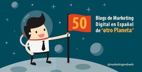 Los 50 mejores Blogs de Marketing Digital en Español | CoMarSo -Comunicación, Marketing y Social Media | Scoop.it