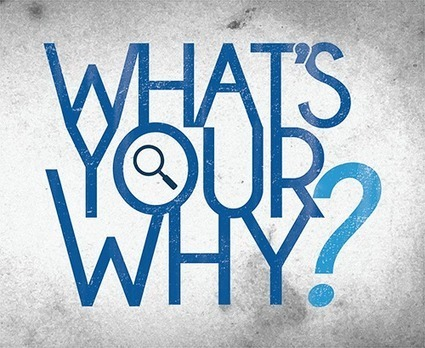 Do You Know Your WHY? You Can't Lead Without It | Daily Clippings | Scoop.it