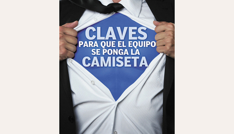 Claves para que el equipo se ponga la camiseta - El Cronista | Maturana | Scoop.it