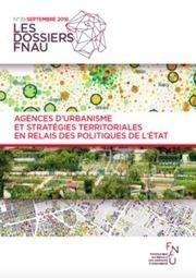 Agences d'urbanisme et stratégies territoriales en relais des politiques de l'Etat - Fnau | Actualités et Publications de l'ADEUPa, de ses partenaires  et du réseau des agences d'urbanisme | Scoop.it