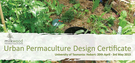 Courses - Permaculture Design Certificate: Hobart: Apr 2013 | Permaculture News | Scoop.it