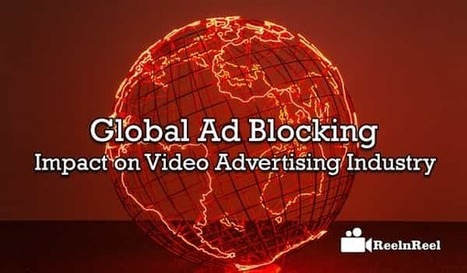 Global Ad Blocking Impact on Video Advertising Industry [Study] | Internet Marketing | Scoop.it