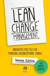 Lean Change Management | Innovative Practices for Managing Organizational Change | Art of Hosting | Scoop.it