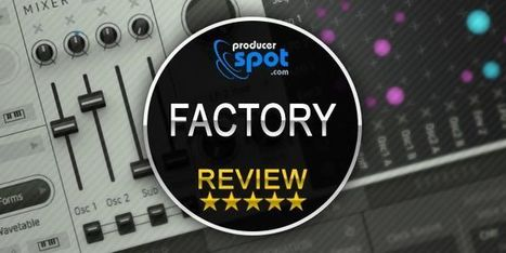 Review: Factory Poly-Synth Plugin by Sugar Bytes | Music Producer News - Loops & Samples | Scoop.it