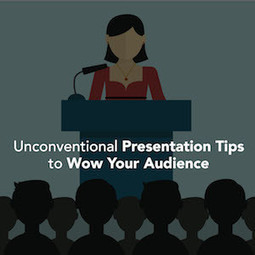 Unconventional Presentation Tips to Wow Your Audience | Presentations - Lets get creative! | Scoop.it