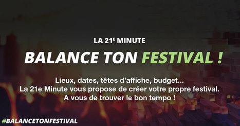 Balance ton festival ! | Narration transmedia et Education | Scoop.it