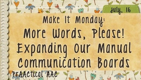 Make It Monday: More Words, Please! Expanding Our Manual Communication Boards | AAC: Augmentative and Alternative Communication | Scoop.it