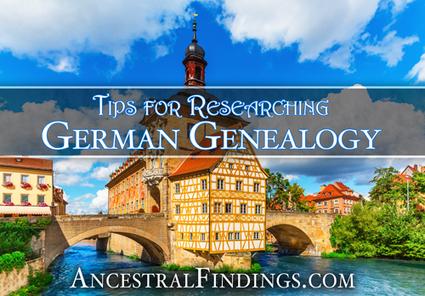 Tips for Researching German Genealogy - Ancestral Findings   German Genealogy   Scoop.it