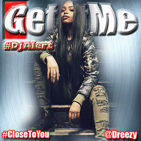 GetAtMe DjAlert Dreezy CLOSE TO YOU scores a B+ with a score of 19.5pts out of 25pts ... #ItsAboutTheMusic | GetAtMe | Scoop.it