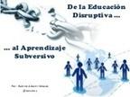 Del aprendizaje disruptivo al aprendizaje subve...   Entornosersonales de Aprendizaje   Scoop.it