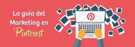 La Guía del Marketing en Pinterest: para empresas y marcas | Marketing Digital | Scoop.it