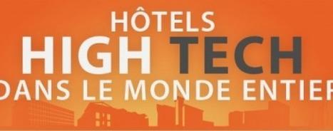 Le mag de la maison intelligente » Infographie : une sélection d'hôtels intelligents dans le monde | La domotique au service des entreprises | Scoop.it