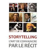 Critique: Le storytelling, l'art de convaincre pa le récit. | Storytelling et discours corporate | Scoop.it