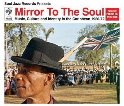"""Mirror To The Soul : Music, Culture and Identity In The Caribbean 1920 – 72"" | Mondomix | Kiosque du monde : Amériques | Scoop.it"