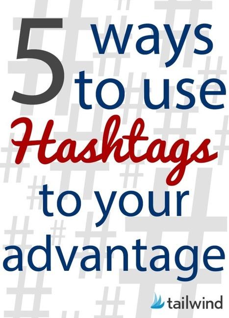 5 Ways to Use Hashtags to Your Advantage | Education & Numérique | Scoop.it