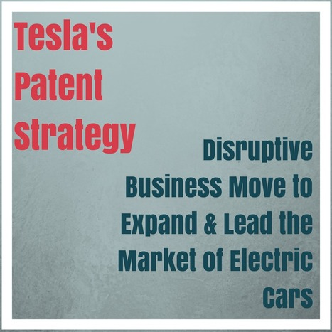 Tesla's Patent Strategy - Smart Business Move   Industry News   Scoop.it
