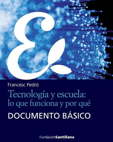 Tecnología y escuela: Lo que funciona y por qué, Francesc Pedró - Inevery Crea | Educacion, ecologia y TIC | Scoop.it