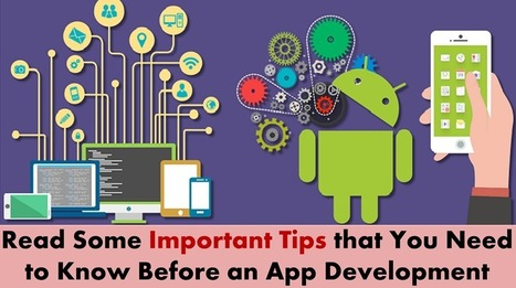 Read Some Important App Development Tips That you Must Keep in Mind | Android App Development India | Scoop.it