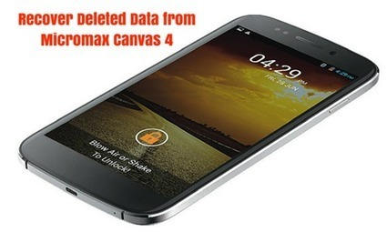 How to Recover Deleted Data from Micromax Canvas 4 | Android Data Recovery Blog | Android News | Scoop.it