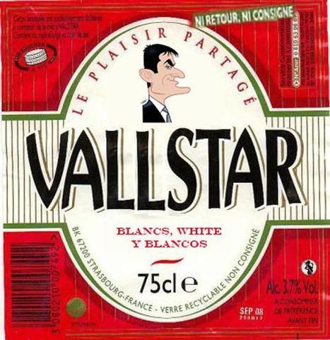 """La """"Vallstar"""", Ps: la bouteille n'est pas consignée, il est fortement recommandé de la détruire   Dessins de Presse   Scoop.it"""